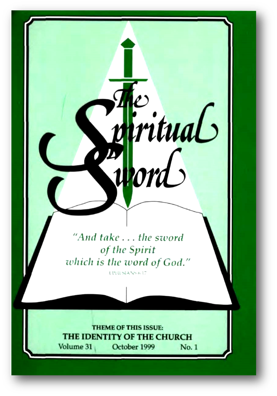 "The Spiritual Sword October 1999 – ""THE IDENTITY OF THE CHURCH"""