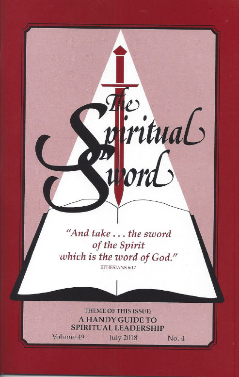 "The Spiritual Sword – July 2018 (Vol 49-#4) ""A Handy Guide to Spiritual Leadership"""