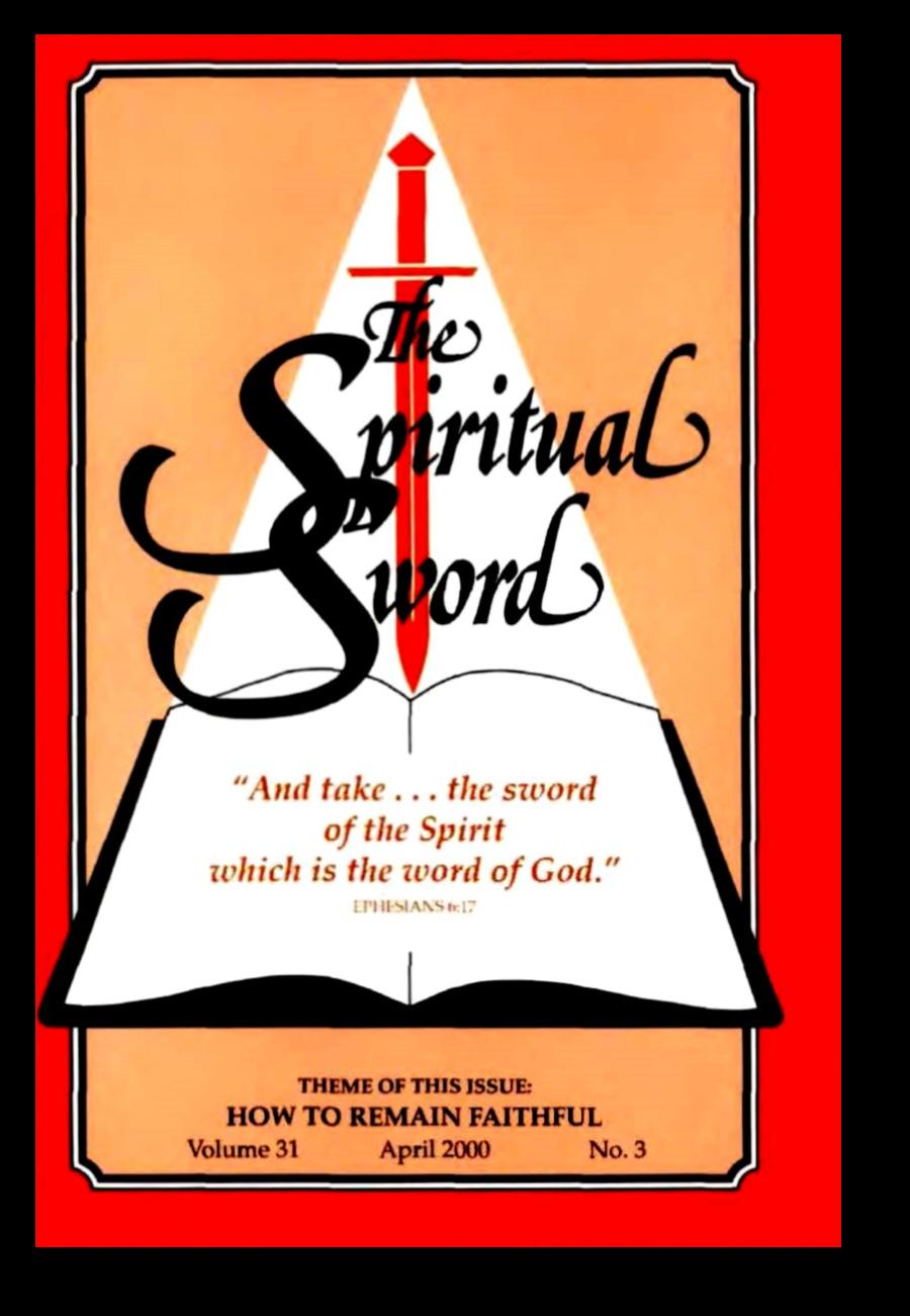 "The Spiritual Sword April 2000 – ""HOW TO REMAIN FAITHFUL"""
