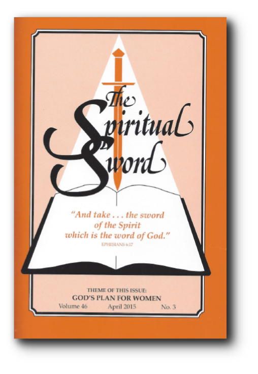 "The Spiritual Sword April 2015 – ""GOD'S PLAN FOR WOMEN"""