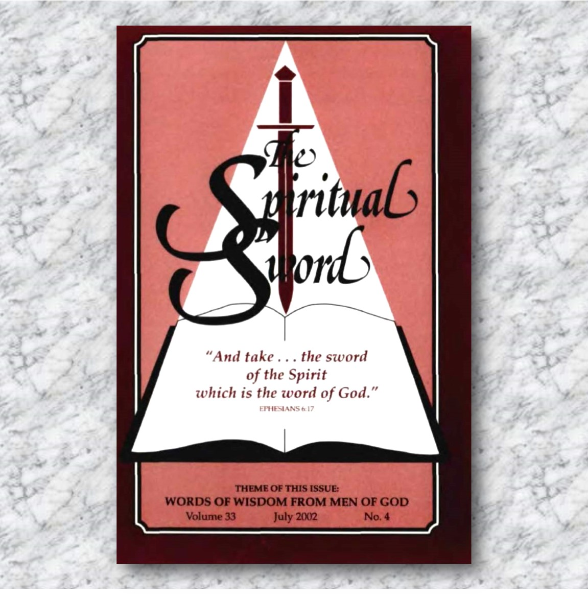 """The Spiritual Sword – July 2002 (Vol 33-#4) """"Words of Wisdom From Men of  God"""""""