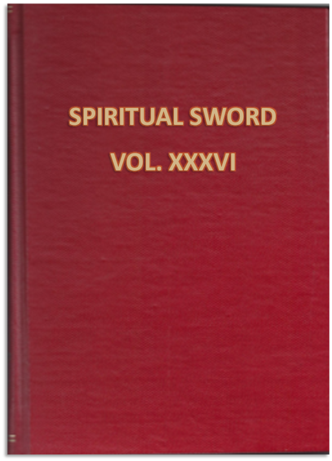 THE SPIRITUAL SWORD BOUND VOLUME XXXVI: October 2004 | January | April | July 2005