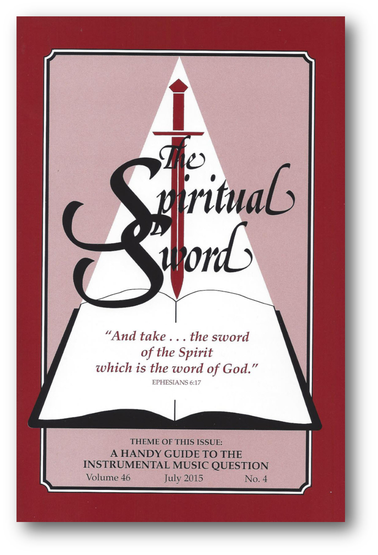 "The Spiritual Sword July 2015 – ""A HANDY GUIDE TO THE INSTRUMENTAL MUSIC QUESTION"""