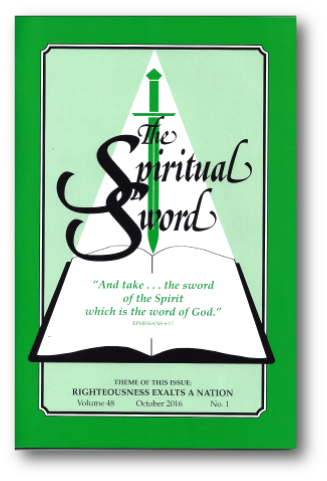 "The Spiritual Sword – October 2016 (Vol 48-#1) ""Righteousness Exalts a Nation"""