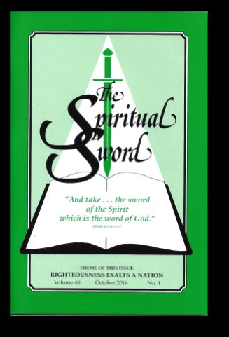 "The Spiritual Sword – October 2016 (Vol 48-#1) ""Righteousness Exalts a Nation"""
