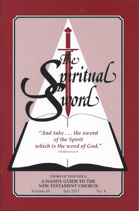 "The Spiritual Sword – July 2017 (Vol 48-#4) ""A Handy Guide to the New Testament Church"""