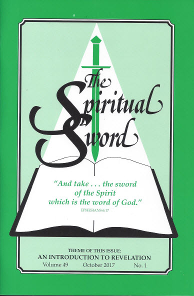 "The Spiritual Sword – October 2017 (Vol 49-#1) ""An Introduction to Revelation"""