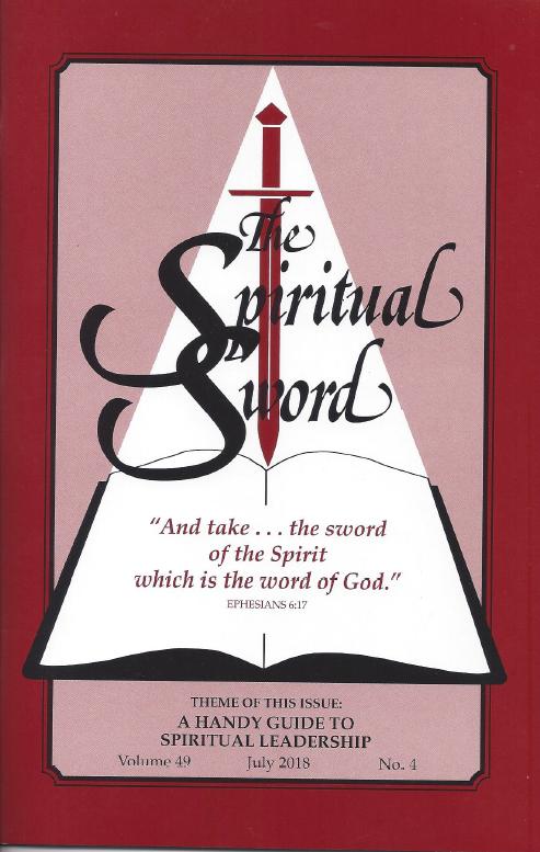 "The Spiritual Sword – July 2018 (Vol 49-#4) ""A Handy Guide to Spiritual Leadership"""