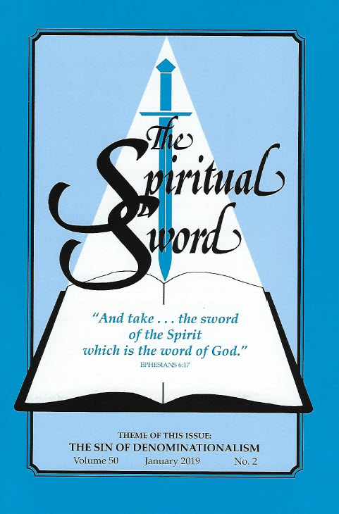 "The Spiritual Sword – January 2019 (Vol 50-#2) ""The Sin of Denominationalism"""