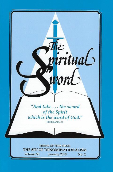 "The Spiritual Sword – January 2019 (Vol 50-#2) ""The Sin of Denominationalism"""